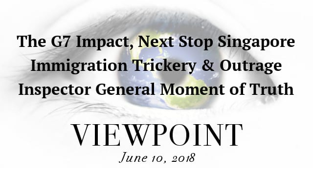 🎧 The G7 Impact, All Eyes on Singapore, Immigration Outrage & IG Report on Viewpoint