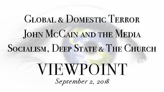🎧 Global & Domestic Terror, McCain and the Media, The Deep State Is Restless