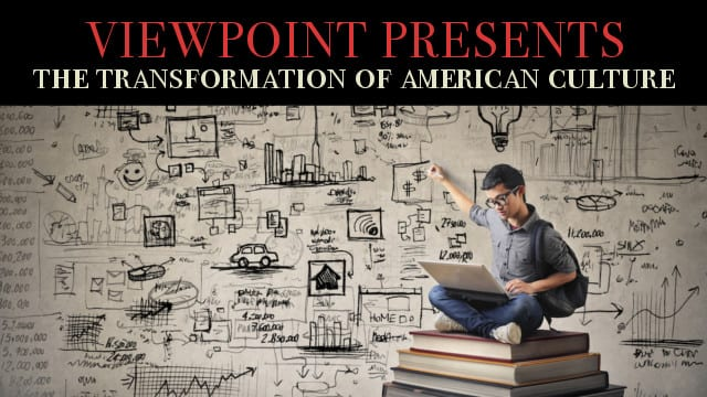🎧 The Fundamental Transformation of American Culture – Viewpoint Presents