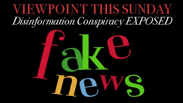 🎧 Disinformation Conspiracy Exposed #200list, Top Stories – Viewpoint The News Magazine