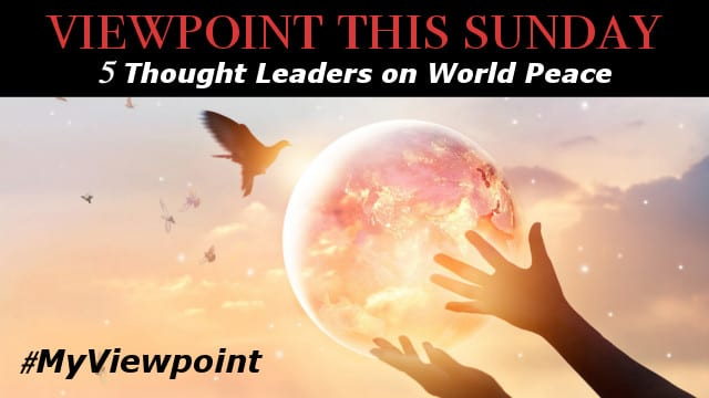 🎧 5 Thought Leaders on WORLD PEACE