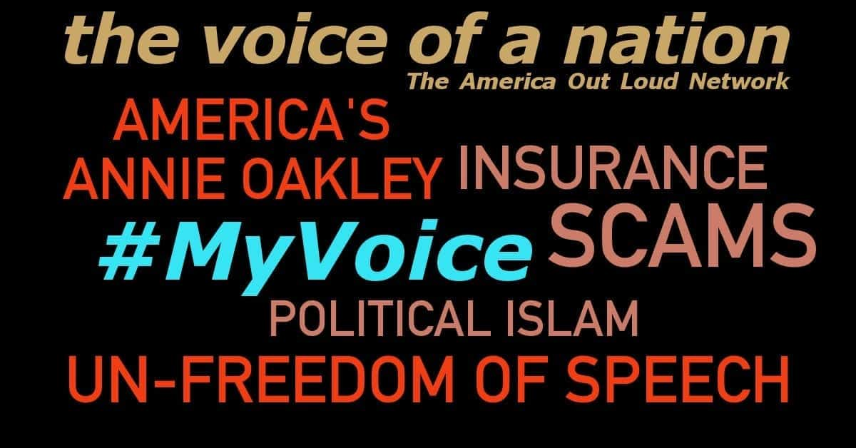 Political Islam, UnFreedom of Speech, Insurance Scams, America's AnnieOakly's – #MyVoice Round 3