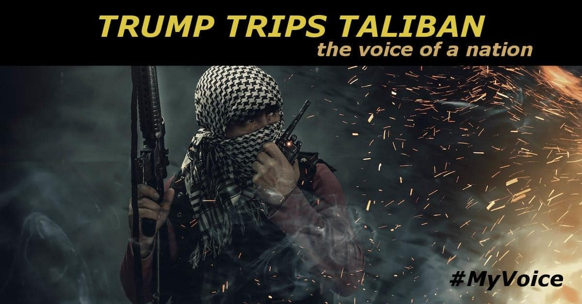 Trump Trips Taliban – What has America gotten right, what did we get wrong?