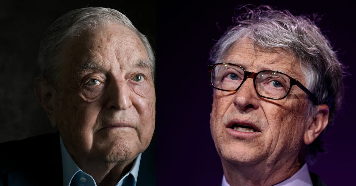 Why Does Soros and Gates Wield So Much Influence In Our Republic